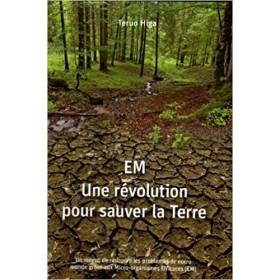 EM Une revolution pour sauver la terre